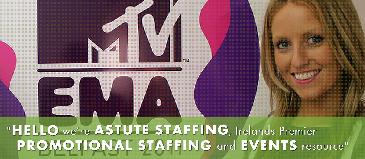 Astute Staffing - Promotional and Events Staff Northern Ireland